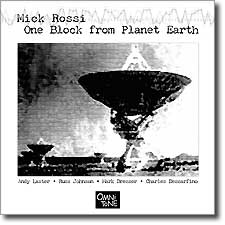 Mick Rossi: ONE BLOCK FROM PLANET EARTH