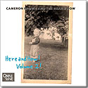 Cameron Brown and the Hear & Now: HERE AND HOW! VOLUME 2!