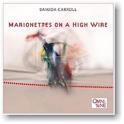 Baikida Carroll: Marionettes on a High Wire