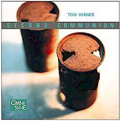 Tom Varner: SECOND COMMUNION