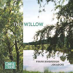 Frank Kimbrough/Joe Locke: The Willow