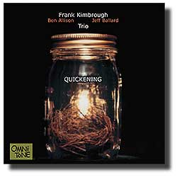 Frank Kimbrough Trio: QUICKENING