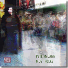 Cover for Pete McCann: MOST FOLKS (OmniTone 15213)