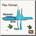 Tom Varner: HEAVEN AND HELL