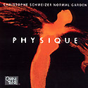 Christophe Schweizer Normal Garden: PHYSIQUE
