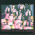 Album Especially The Traveller Tomorrow by What We Live